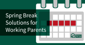 Spring Break solutions for DFW working parents
